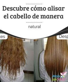 Descubre cómo alisar el cabello de manera natural  Para ir a una fiesta, para estar perfecta en la oficina o para ocultar los rizos muchas mujeres optan por alisarse el cabello usando cremas, tratamientos químicos o la tan conocida plancha.