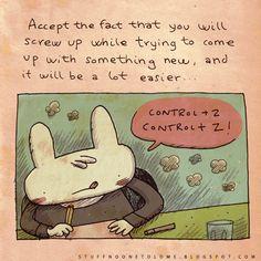 Aceite o fato que vai errar um pouco tentando fazer algo novo, então vai ser muito mais fácil.