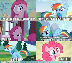 Pinkie Pie turns into Pinkamena when she doesn't get her Snickers My Little Pony: Friendship is Magic Thomson Thomson Bowman Mlp My Little Pony, My Little Pony Friendship, Mlp Comics, Funny Comics, Mlp Creepypasta, Mlp Memes, Little Poni, Mlp Pony, Pony Pony