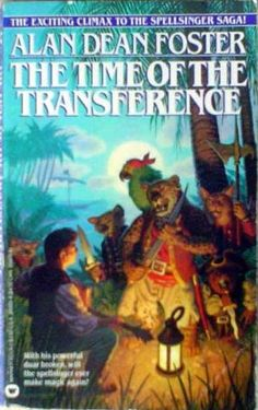 Spellsinger VI: The Time Of The Transference by Alan Dean Foster (1986) | With more memorable and dramatic adventures behind him, Jon-Tom is off this time on the fantasy equivalent of a trip to the repair shop