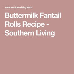 Buttermilk Fantail Rolls Recipe - Southern Living