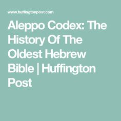 Aleppo Codex: The History Of The Oldest Hebrew Bible | Huffington Post