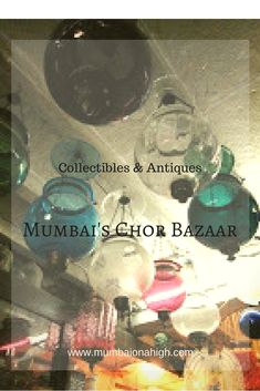 If you're looking to find antiques and collectibles in Mumbai, head to the flea market at Mutton Street or Chor Bazaar
