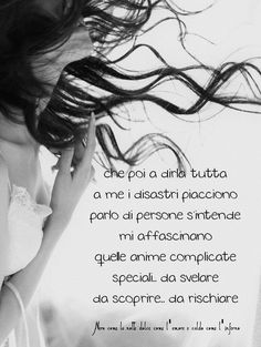 Nero come la notte dolce come l'amore caldo come l'inferno: Che poi a dirla tutta a me i disastri piacciono, p...