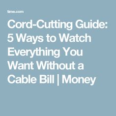 Cord-Cutting Guide: 5 Ways to Watch Everything You Want Without a Cable Bill | Money