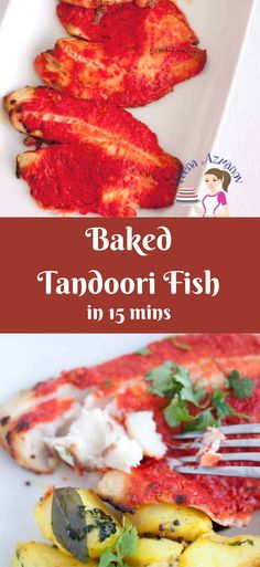This baked Tandoori Fish is a classic Indian recipe that is very popular not just among Indians but non Indians too and for good reason. This simple, easy and effortless recipe gets ready in about 15 minutes. Using simple spices to flavor the fish, and a yogurt marinade that keeps the fish soft, moist and almost melts in your mouth. via @Veenaazmanov