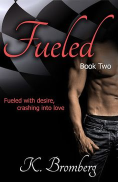 Fueled (Driven #2) by K. Bromberg