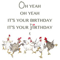 Oh yeah! It's Your Birthday! Oh yeah!