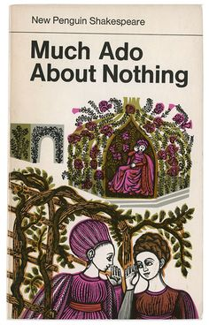 Much Ado About Nothing - David Gentleman - Shakespeare Book Cover Art, Book Cover Design, Book Art, Book Covers, Penguin Books, Antique Books, Vintage Books, David Gentleman, Vintage Penguin