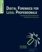 Digital forensics for legal professionals : understanding digital evidence from the warrant to the courtroom / Larry E. Daniel, Lars E. Daniel