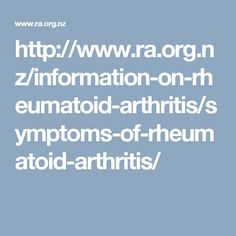 http://www.ra.org.nz/information-on-rheumatoid-arthritis/symptoms-of-rheumatoid-arthritis/