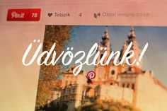 Üdvözlünk! Bringing Pinterest to Hungary http://www.patrickbarnaby.com/make-money-online-business-opportunitys/make-money-online/udvozlunk-bringing-pinterest-to-hungary/