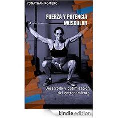 Amazon.com: Fuerza y potencia muscular: Desarrollo y optimización del entrenamiento (Spanish Edition) eBook: Yonathan Romero: Kindle Store
