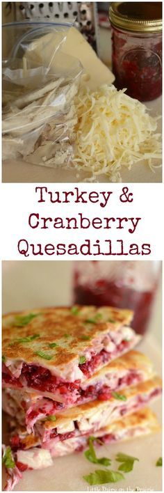 Turkey and Cranberry Quesadillas are quick and easy way to use up leftover turkey. Trust me, no complaints about leftovers on this one! | Little Dairy on the Prairie