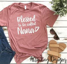 870a8397 Blessed to be called Nana Shirt | Nana Shirt | Nana T- Shirt | Grandma T-  Shirt | Personalized Gift | Mother's Day Gift