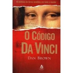 o Código Da Vinci - Dan Brown - Sextante