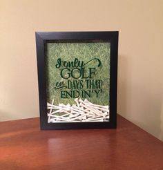 I Only Golf on Days That End In Y Shadow Box by BayToBayBoutique