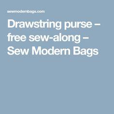 Drawstring purse – free sew-along – Sew Modern Bags