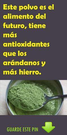 Este polvo es el alimento del futuro, tiene más antioxidantes que los arándanos, más hierro que la espinaca y más vitaminas que las zanahorias. #antioxidantes #alimento #espirulina