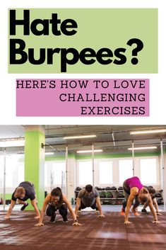 Burpees are a super-effective full-body exercise. So why do we hate them so much? This three-step plan will make you love (or at least tolerate) burpees and other tough exercises. Burpees, How To Slim Down, Full Body, Exercises, Hate, Health Fitness, How To Plan, Exercise Routines, Excercise