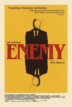 Enemy - total respect for this film. (I have a new favorite director after watching this, Incendies, and Prisoners.)