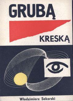"""""""Grubą kreską"""" Włodzimierz Sokorki Cover by Janusz Stanny Published by Wydawnictwo Iskry 1959"""