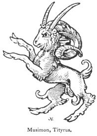 "Musimon, Tityrus.  It nearly resembles a goat, with the head and horns of a ram, but has besides the horns of that beast, a pair of goat's horns. It is also mentioned in Guillim's ""Display,"" where it is said to be a bigenerous beast, of unkindly procreation, engendered between a goat and a ram, like the Tityrus, the offspring of a sheep and goat, as noted by Upton."