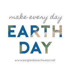 Happy Earth Day from Eagles Beachwear!