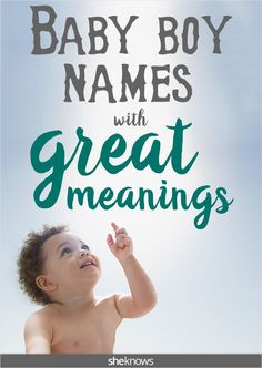Baby Boy names with great meanings