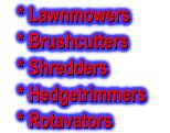 Choose from a range of products including garden rotavator, petrol lawn mower, hedgetrimmer etc.