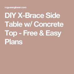 DIY X-Brace Side Table w/ Concrete Top - Free & Easy Plans