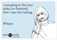 People who hashtag on Facebook.... People I want to high five. On the face. With a brick. Lesson = Don't do it!!!! #idiots