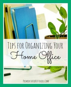 Tips For Organizing Your Home Office - ways to set up your work space, clear your desk, set up a filing system, and maintain your organized office space. - Organize in