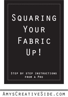 Accurate cutting starts with squaring your fabric, before you cut your pieces. Learn how here! - AmysCreativeSide.com