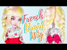 How to Make a Doll Wig | French Braid | Mozekyto #10 - YouTube