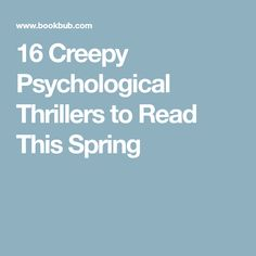 16 Creepy Psychological Thrillers to Read This Spring