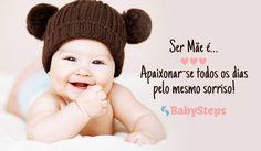 #Ser_Mãe_É #babysteps #infográficos #bebés #filhos #família #sorriso #felicidade #mãe