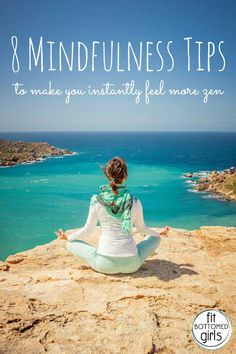 Be more mindful starting right now! | Fit Bottomed Girls