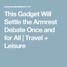 This Gadget Will Settle the Armrest Debate Once and for All | Travel + Leisure