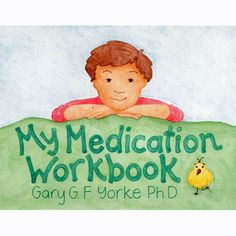 My Medication Workbook is designed for children ages 6 through 12 who are prescribed psychotropic medication. Children who use this workbook will learn how medication works, why they are being prescribed medication, and how to talk to their doctor about medication. Written by Gary Yorke, Ph.D