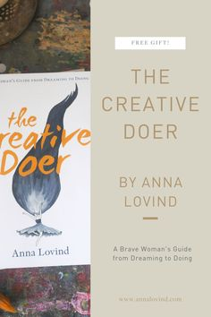 A brave woman's guide from dreaming to doing - the creative doer, taking action on your dreams. a free chapter that will guide you to Claim the time and space you need to do your work.Understand fear and how to roll with it.Learn how to fuel yourself and your work in a way that will change your life forever.Visit the page and save your copy!