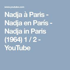 Νadja à Ρaris - Nadja en París - Nadja in Paris (1964) 1 / 2 - YouTube