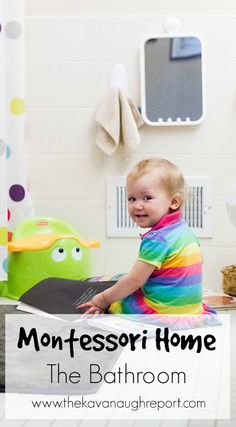 Montessori Home -- The Bathroom. Easy and cheap ways to make your bathroom more accessible to your children.