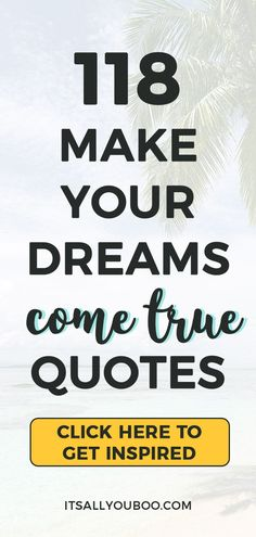 118 Inspirational Quotes About Making Dreams Come True Dreams Come True Quotes, Make Dreams Come True, Dream Quotes, Dream Come True, Quotes To Live By, Wall Art Quotes, You Gave Up, Dream Life, Believe In You
