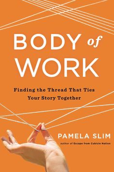 """Nicole grabbed """"Body of Work: Finding the Thread That Ties Your Story Together"""" by Pamela Slim"""