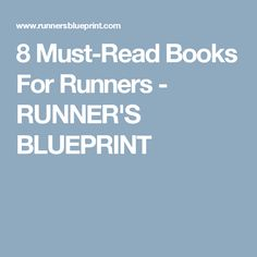 8 Must-Read Books For Runners - RUNNER'S BLUEPRINT