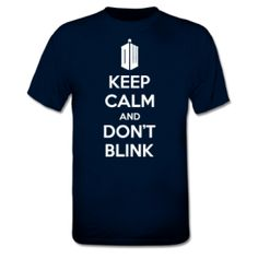 Keep Calm And Don't Blink   T-shirt $17.95