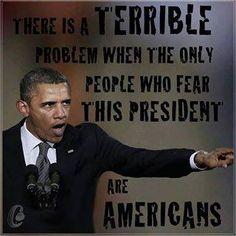 So true - OMG, the EVIL that exists in this man....look at that face and tell me you don't see EVIL!