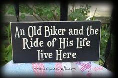 An Old Biker And The Ride Of His Life Live Here Sign | icehousecrafts - Folk Art & Primitives on ArtFire