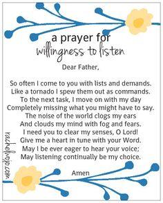a prayer for willingess to listen God Prayer, Power Of Prayer, Daily Prayer, Prayer Room, Bible Quotes, Bible Verses, Prayer Quotes, Scriptures, Prayer Warrior